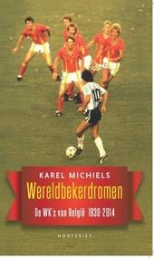 Wereldbekerdromen : de WK's van België 1930-2014