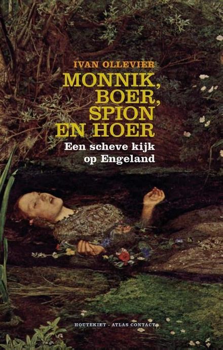 Monnik, boer, spion en hoer : een scheve kijk op Engeland