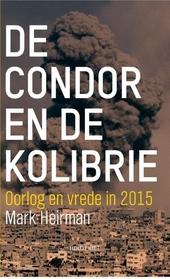 De condor en de kolibrie : oorlog en vrede in 2015