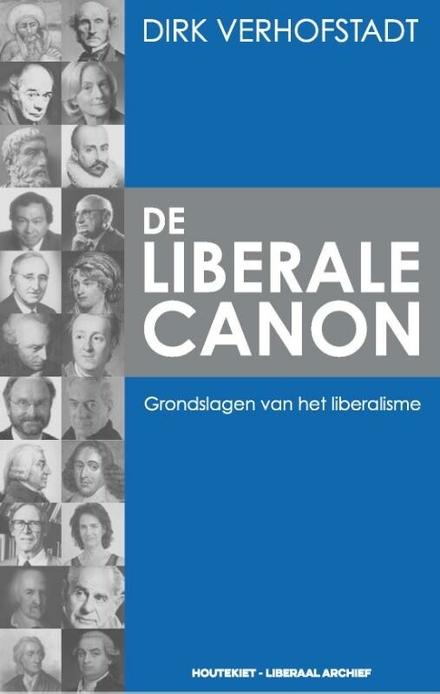 De liberale canon : grondslagen van het liberalisme