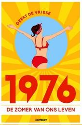 1976 : de zomer van ons leven