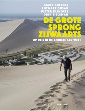 De grote sprong zijwaarts : op reis in de Chinese Far West