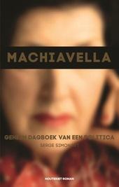Machiavella : geheim dagboek van een politica : roman