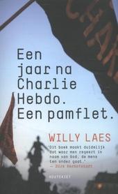 Een jaar na Charlie Hebdo : een pamflet