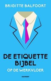 De etiquettebijbel op de werkvloer