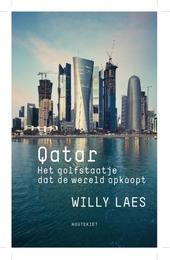 Qatar : het golfstaatje dat de wereld opkoopt