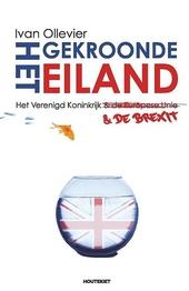 Het gekroonde eiland : het Verenigd Koninkrijk (& de Europese Unie) & de Brexit