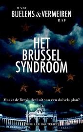 Het Brussel syndroom : maakt de Brexit deel uit van een duivels plan?