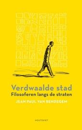Verdwaalde stad : filosoferen langs straten en pleinen