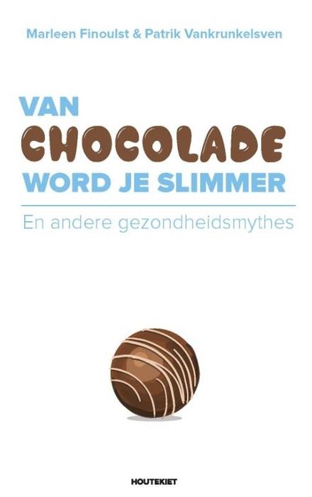 Van chocolade word je slimmer en andere gezondheidsmythes