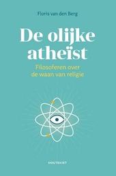 De olijke atheïst : filosoferen over de waan van religie