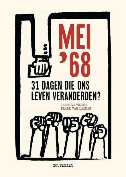 Mei '68 : 31 dagen die ons leven veranderden?
