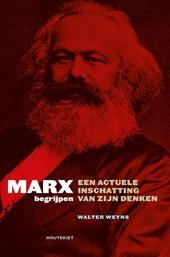 Marx begrijpen : een actuele inschatting van zijn denken