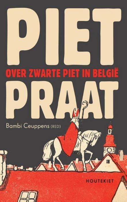 Pietpraat : over Zwarte Piet in België