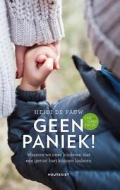 Geen paniek! : waarom we onze kinderen met een gerust hart kunnen loslaten