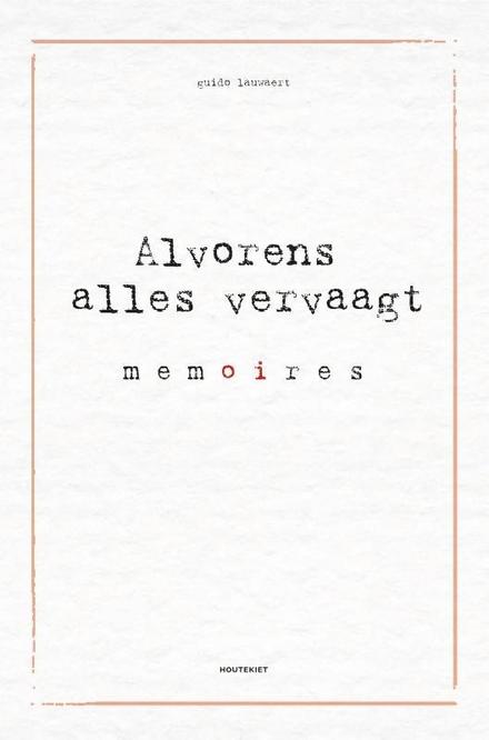 Alvorens alles vervaagt : memoires