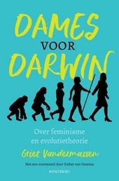 Dames voor Darwin : over feminisme en evolutietheorie