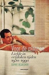 Voor de mannen : liefde in verdoken tijden 1950-1990