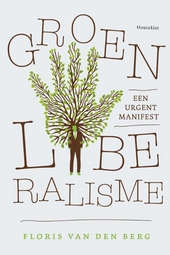 Groen Liberalisme : een urgent manifest
