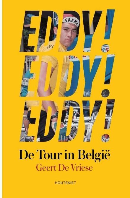 Eddy! Eddy! Eddy! : de Tour in België