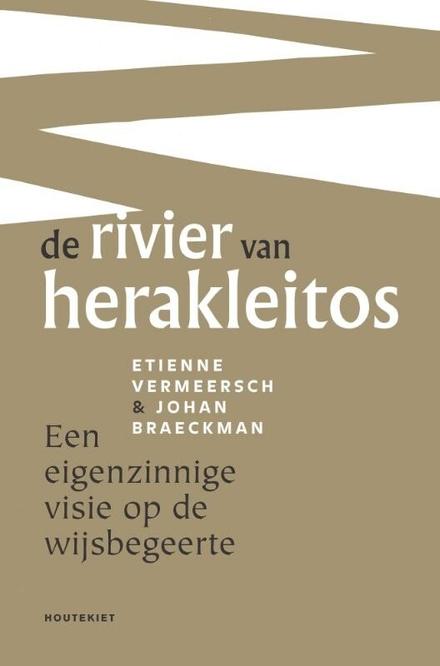 De rivier van Herakleitos : een eigenzinnige visie op de wijsbegeerte - Als twee machtige rivieren samenkomen