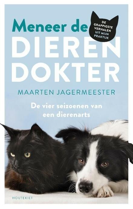 Meneer de dierendokter : de vier seizoenen van een dierenarts - Voor de dierenliefhebber