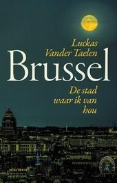 Brussel : de stad waar ik van hou