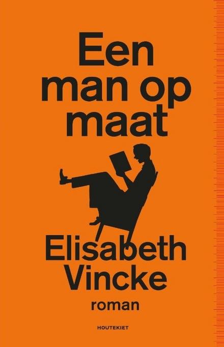 Een man op maat - Vermakelijke roman over de zoektocht naar de Ware Liefde
