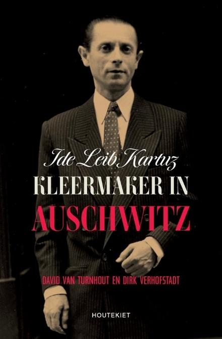 Kleermaker in Auschwitz : Ide Leib Kartuz