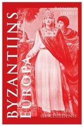 Byzantijns Europa : een geschiedenis