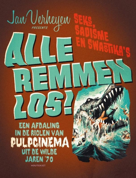 Alle remmen los! : een afdaling in de riolen van pulpcinema uit de wilde jaren '70