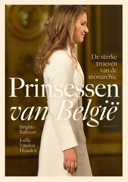 Prinsessen van België : de sterke troeven van de monarchie
