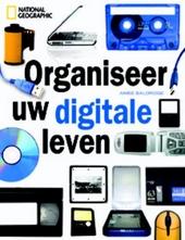 Organiseer uw digitale leven : over het opslaan van foto's, muziek, video's, persoonlijke documenten en e-mail in e...