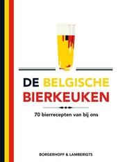 De Belgische bierkeuken : 70 bierrecepten van bij ons