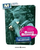 Milleke Melleke Mol : de terugkeer van de Melkbrigade