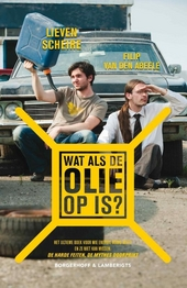 Wat als de olie op is? : het ultieme boek voor wie energie nodig heeft en ze niet kan missen : de harde feiten, de ...