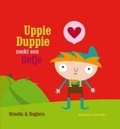 Uppie duppie zoekt een liefje : Tessa Dils, Evelien De Geest, Dirk Vereycken ... [et al.] ; ill. Nele Moeys