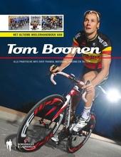 Het ultieme wielerhandboek van Tom Boonen : alle praktische info over trainen, materiaal, voeding, tactiek
