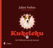Kukeleku : het Wallonië van zijn mensen