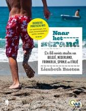 Naar het strand : de 77 mooiste stranden van België, Nederland, Frankrijk, Spanje en Italië