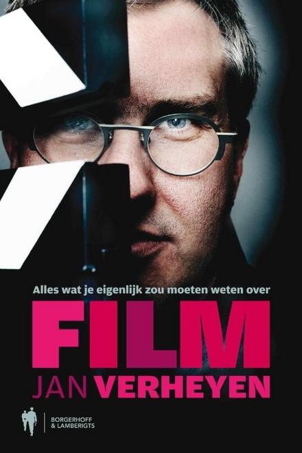 Alles wat je eigenlijk zou moeten weten over film volgens Jan Verheyen