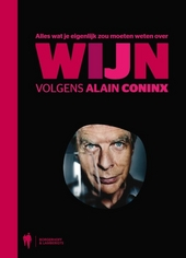 Alles wat je eigenlijk zou moeten weten over wijn volgens Alain Coninx