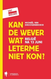 Kan De Wever wat Leterme niet kon? : België na 13 juni