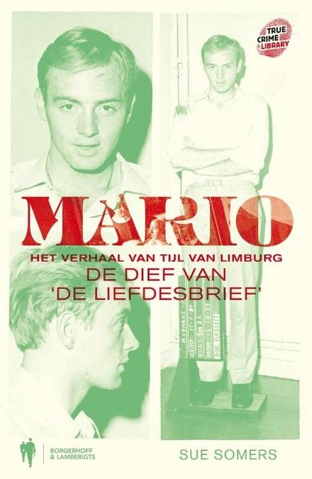 Mario : het verhaal van Tijl van Limburg : de dief van De Liefdesbrief