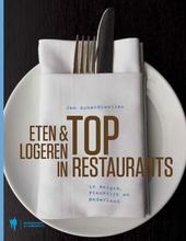 Eten & logeren in toprestaurants in België, Frankrijk en Nederland