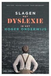 Slagen met dyslexie in het hoger onderwijs