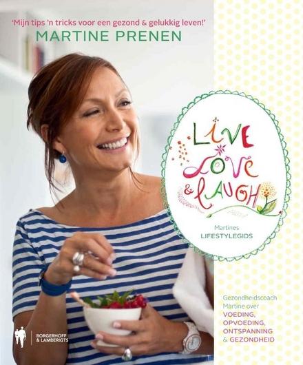 Live, love & laugh : Martines lifestylegids