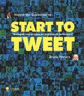 Start to tweet : reisgids voor ervaren en beginnende twitteraars