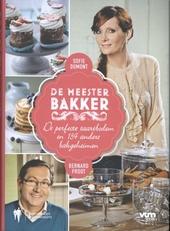 De meesterbakker : de perfecte taartbodem en 134 andere bakgeheimen
