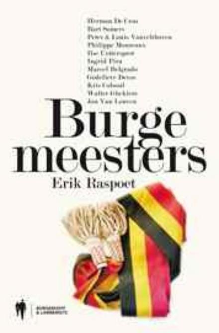 Burgemeesters : Herman De Croo, Bart Somers, Peter & Louis Vanvelthoven, Philippe Moureaux, Ilse Uyttersprot, Ingri...